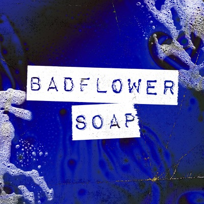 Soap - Single - Badflower