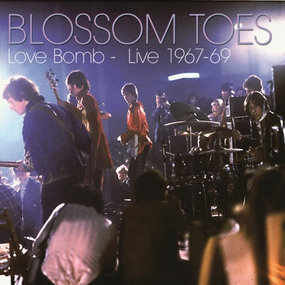 Love Bomb - Live 1967-69 - Blossom Toes
