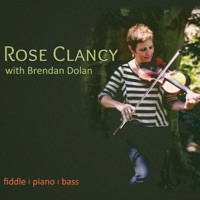 Fiddle - Piano - Bass (feat. Brendan Dolan) by Rose Clancy on Apple Music
