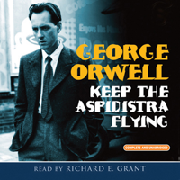 Keep the Aspidistra Flying (Unabridged)