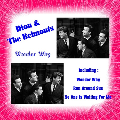 Wonder Why - Dion and The Belmonts