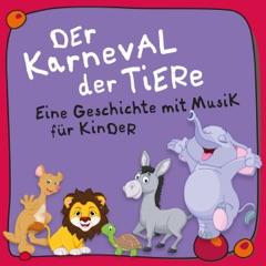 Der Karneval der Tiere: Eine Geschichte mit Musik für Kinder