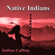 Pow Wow Song (Native American Music) - Indian Calling