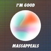 Massappeals - I'm Good