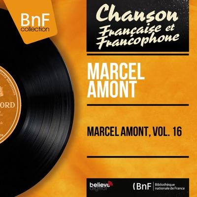 Marcel Amont, vol. 16 (feat. Claude Romat et son orchestre) [Mono Version] - EP - Marcel Amont