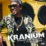 Nobody Has to Know (feat. Ty Dolla $ign) - Kranium