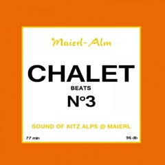 Chalet Beat No.3 - The Sound of Kitz Alps @ Maierl (Compiled by DJ Hoody)