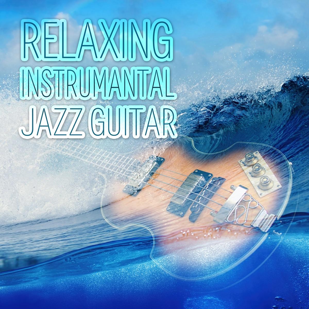 Relaxing Instrumental Jazz Guitar - Chill Music, Romantic