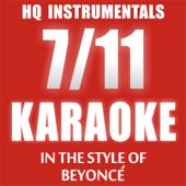 7 11 [Instrumental Karaoke Version In The Style Of Beyonce] HQ INSTRUMENTALS - HQ INSTRUMENTALS