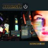 Automation Baby (Deluxe Edition), Mesh
