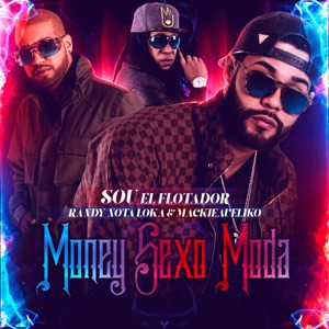 Money Sexo Moda (feat. Randy Nota Loka & Mackieaveliko) - Single Mp3 Download