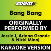 Bang Bang (Karaoke Version) [Originally Performed By Jessie J, Ariana Grande & Nicki Minaj]