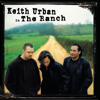 Keith Urban in the Ranch - Keith Urban & The Ranch