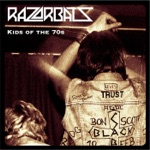 Razorbats - Kids of the 70'S