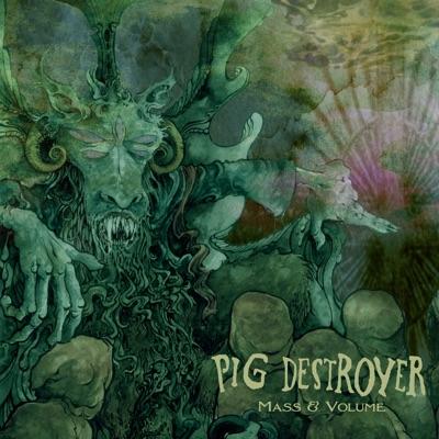 Mass & Volume - EP - Pig Destroyer