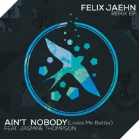 Ain't Nobody (Loves Me Better) [feat. Jasmine Thompson] [Extended Mix] - Felix Jaehn