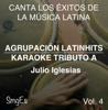Instrumental Karaoke Series: Julio Iglesias, Vol. 4 (Karaoke Version) - Agrupacion LatinHits