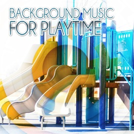 Background Music For Playtime Child Development Creativity And Brain Exercises Happy Kids Babies Toddlers Dance Party
