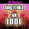 Sing It Like an Idol: Alt Rockers