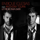 Let Me Be Your Lover (feat. Anthony Touma) [French Remix] - Single