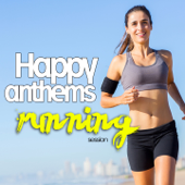 Happy Anthems Running Session (Non-Stop Mixed Compilation 140-160 BPM)