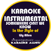 Somewhere Only We Know (In the Style of Lily Allen) [Karaoke Instrumental Version]