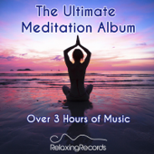 The Ultimate Meditation Album - Over 3 Hours of Music