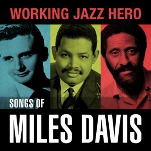 Working Jazz Hero: Songs of Miles Davis
