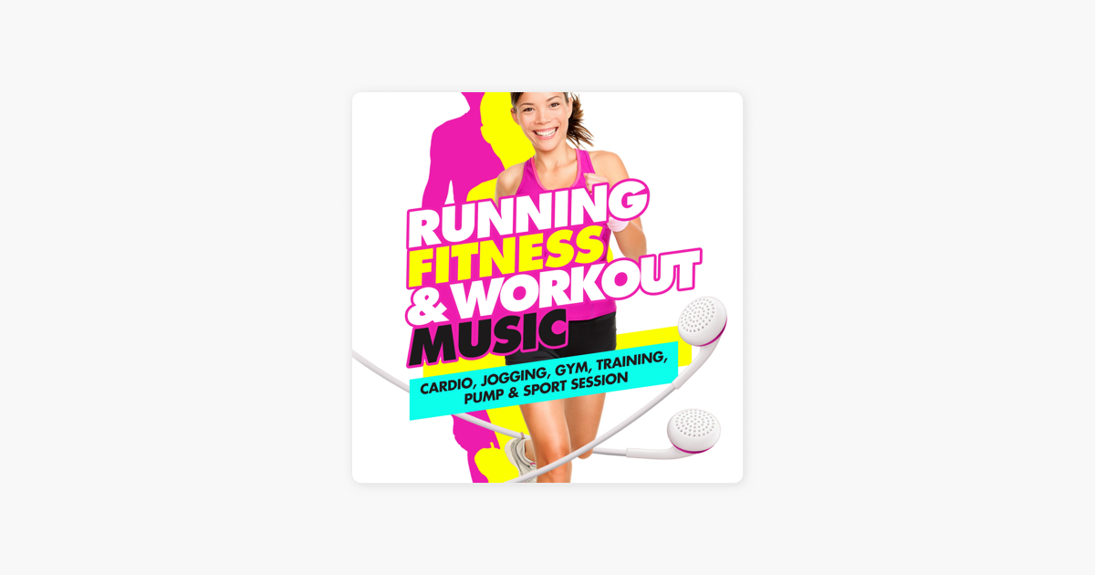 Альбом «Running, <b>Fitness</b> & <b>Workout</b> Music (Cardio, <b>Jogging</b>, <b>Gym</b> ...