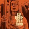 Girl in a Band: A Memoir (Unabridged) - Kim Gordon