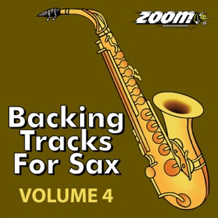 Backing Tracks for Sax, Vol. 4 – Zoom Entertainments Limited
