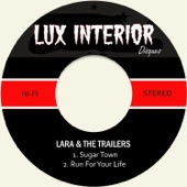 Lara & the Trailers - Run for Your Life