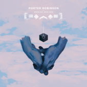 Goodbye To a World (Chrome Sparks Remix) - Porter Robinson