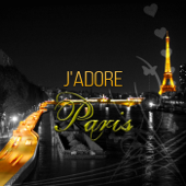 J'adore Paris – Romantic Piano Music, Date Night, Eiffel Tower, Cocktail Party, Piano Bar, Dinner Party Sexy Music, Sexy Songs, Background Music for Video