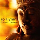30 Hymns & Relaxing Zen Tracks - Om Chanting, Buddhist Meditation Mantra & Tibetan Crystal Bowls for Deep Meditation