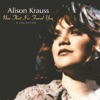 Now That I've Found You: A Collection, Alison Krauss