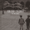 The Brilliance - For Our Children - EP artwork