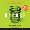 Matthew Syed - Bounce: Mozart, Federer, Picasso, Beckham, And the Science of Success (Unabridged) artwork