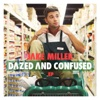 Jake Miller - Dazed and Confused feat Travie McCoy Song Lyrics