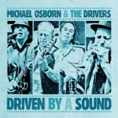 Michael Osborn and the Drivers - When I Listen to the Blues