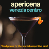 Apericena Venezia centro (Trendy Music for the New Italian Aperitivo Time!)