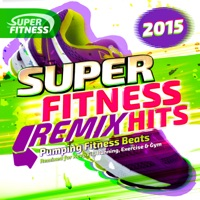 Various Artists - Super Fitness Remix Hits 2015 - Pumping Fitness Beats - Remixed for Keep Fit, Running, Exercise & Gym