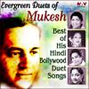 Mukesh - Evergreen Duets of Mukesh Best of His Hindi Bollywood Duet Songs artwork
