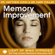 Memory Improvement Light of Mind Hypnosis Self Help Guided Meditation Relaxation NLP - Dr. Matthew Cohn & Dr. Mary Fuller - Dr. Matthew Cohn & Dr. Mary Fuller
