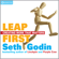 Seth Godin - Leap First: Creating Work That Matters