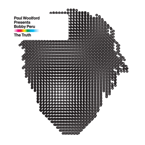 The Truth (Paul Woolford Presents Bobby Peru) [Bonus Track Version]