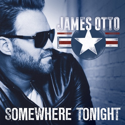 Somewhere Tonight - Single - James Otto