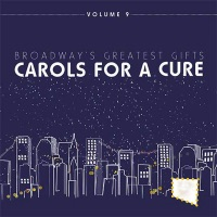 Broadway's Greatest Gifts: Carols for a Cure, Vol. 9, 2007