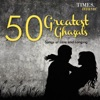 50 Greatest Ghazals - Songs of Love and Longing, Ghulam Ali, Pankaj Udhas & Mehdi Hassan