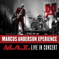 Marcus Anderson Xperience (M.A.X. Live in Concert)